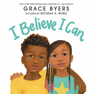 I Believe I Can by Grace Byers, read by Miss Hickson with permission from Harper Collins Publishers